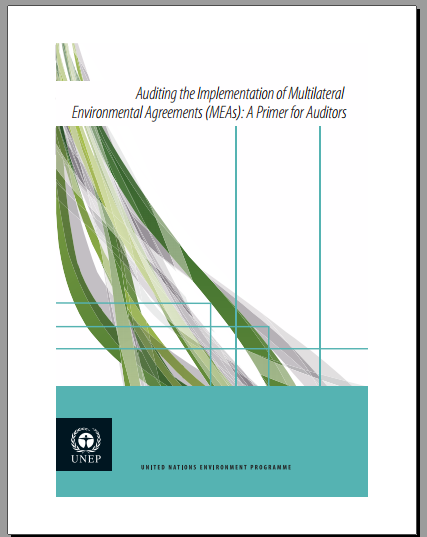 Auditing the Implementation of Multilateral Environmental Agreements (MEAs): A Primer for Auditors